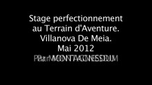 Stage terrain d'aventure à Villanova de Meia Mai 2012 par montagnesdumonde.fr